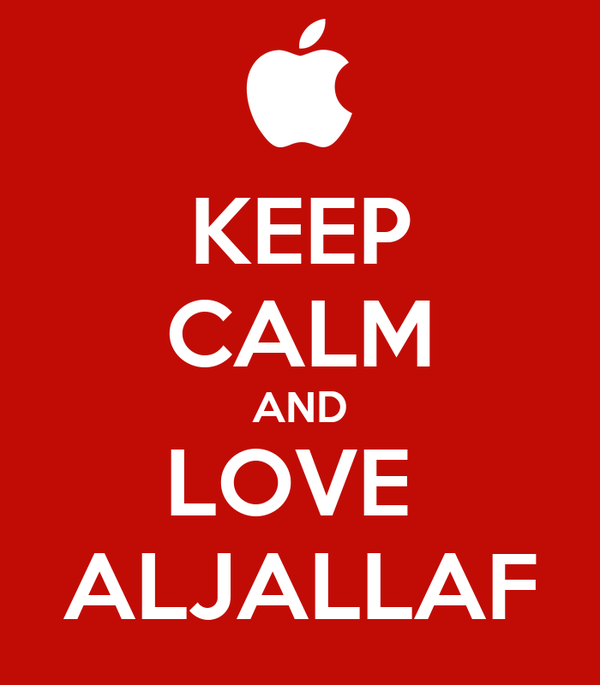 KEEP CALM AND LOVE  ALJALLAF