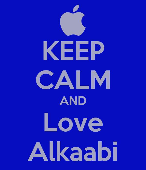 KEEP CALM AND Love Alkaabi