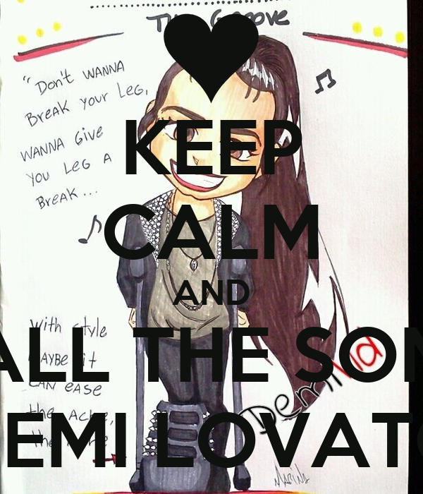 KEEP CALM AND LOVE ALL THE SONGS OF DEMI LOVATO