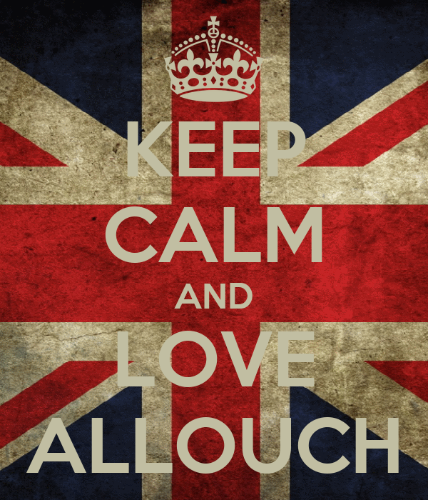 KEEP CALM AND LOVE ALLOUCH