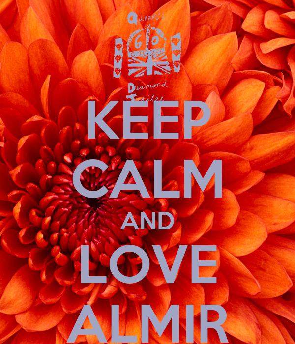 KEEP CALM AND LOVE ALMIR