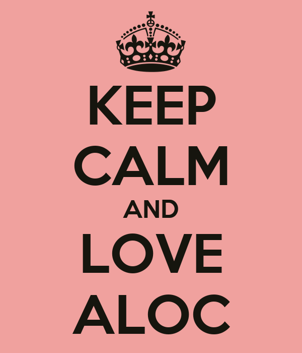 KEEP CALM AND LOVE ALOC