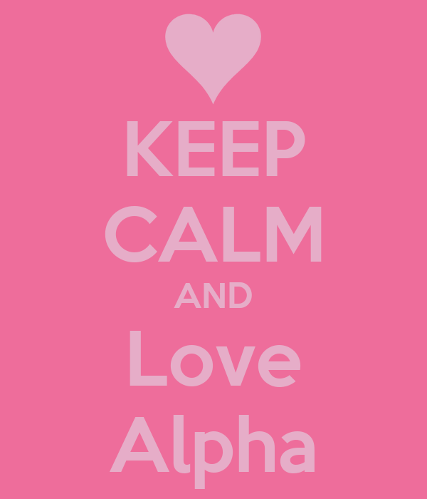 KEEP CALM AND Love Alpha