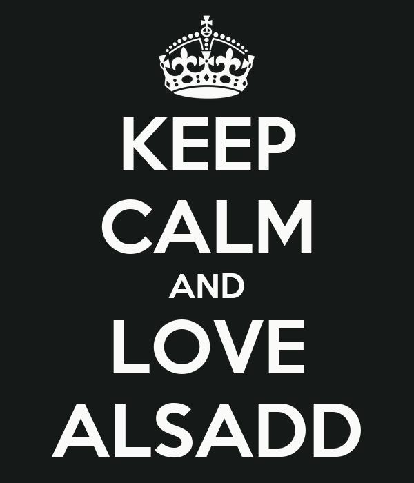 KEEP CALM AND LOVE ALSADD