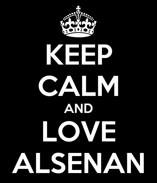 KEEP CALM AND LOVE ALSENAN