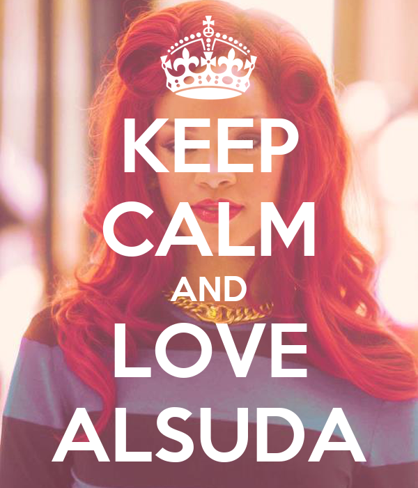 KEEP CALM AND LOVE ALSUDA