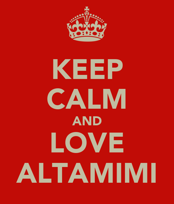 KEEP CALM AND LOVE ALTAMIMI