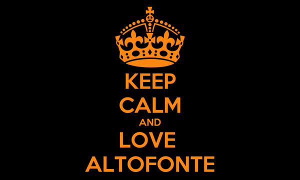 KEEP CALM AND LOVE  ALTOFONTE