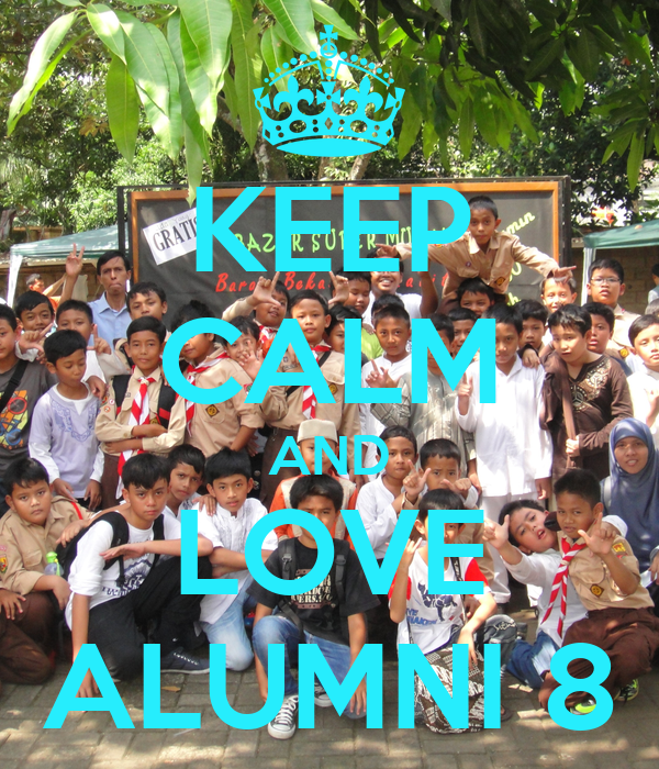 KEEP CALM AND LOVE ALUMNI 8