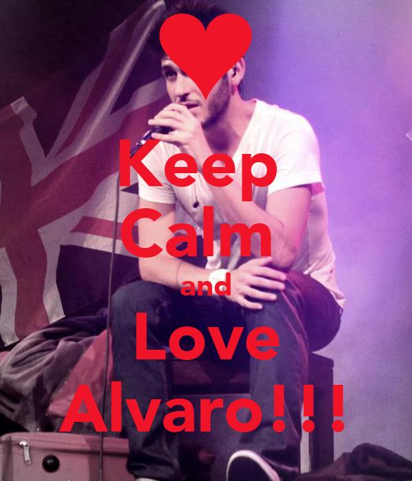 Keep  Calm  and Love Alvaro!!!