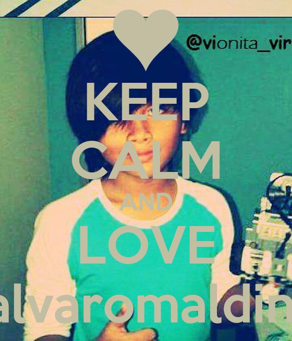 KEEP CALM AND LOVE alvaromaldini