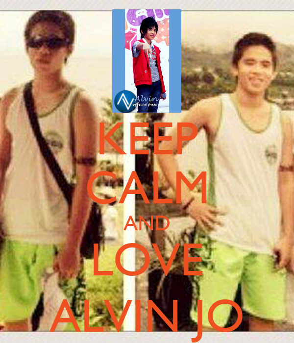 KEEP CALM AND LOVE ALVIN JO