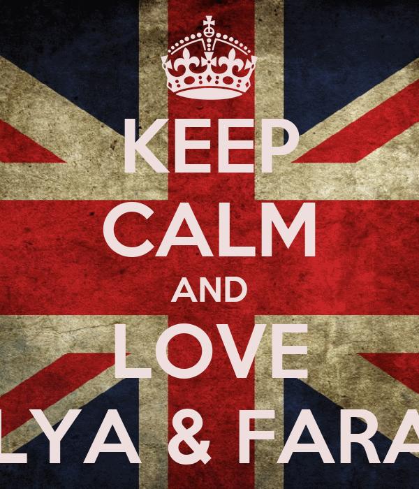 KEEP CALM AND LOVE ALYA & FARAH