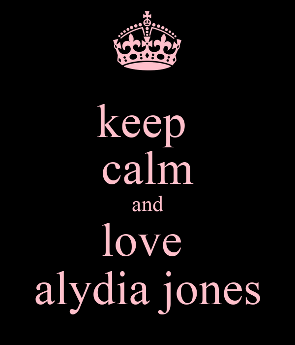 keep  calm and love  alydia jones