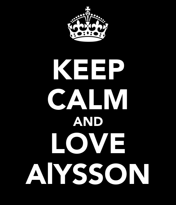 KEEP CALM AND LOVE AlYSSON