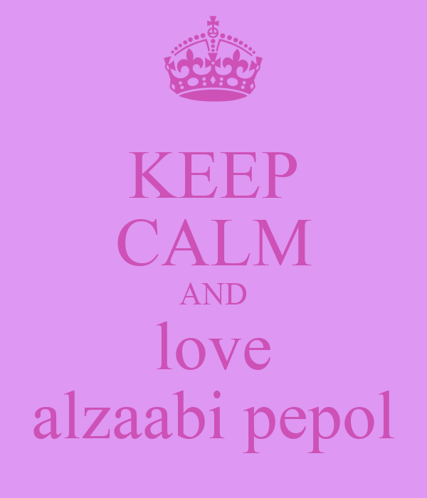 KEEP CALM AND love alzaabi pepol