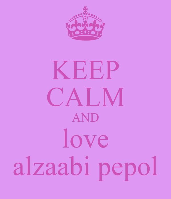 KEEP CALM AND love alzaabi pepol