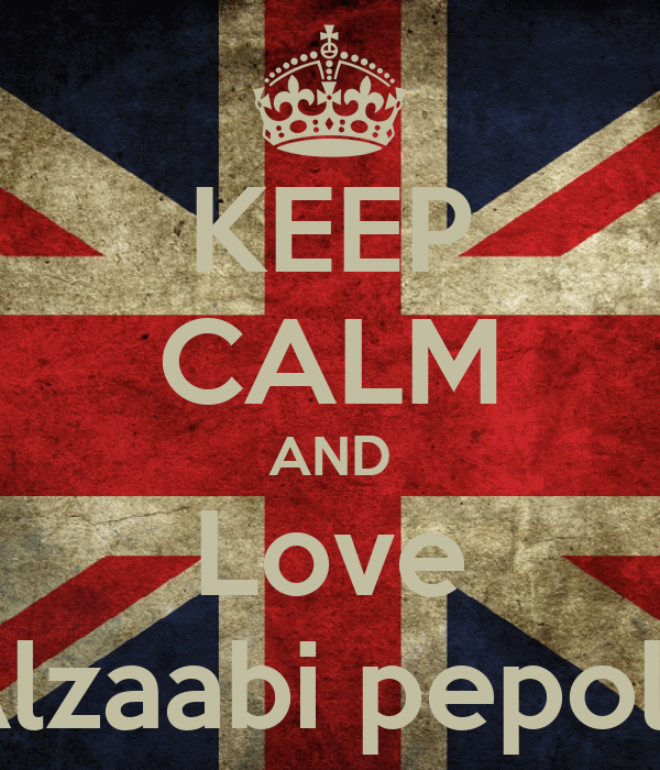 KEEP CALM AND Love Alzaabi pepole