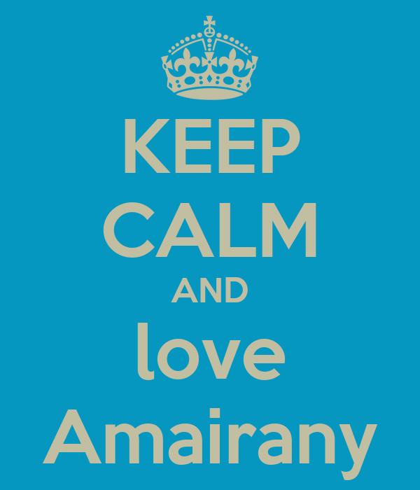 KEEP CALM AND love Amairany