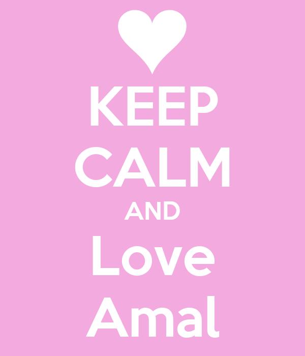 KEEP CALM AND Love Amal