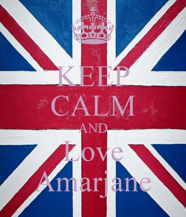 KEEP CALM AND Love Amarjane