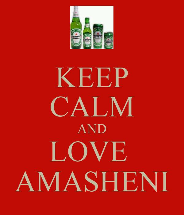KEEP CALM AND LOVE  AMASHENI
