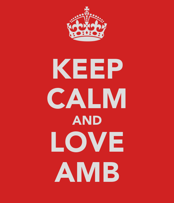 KEEP CALM AND LOVE AMB