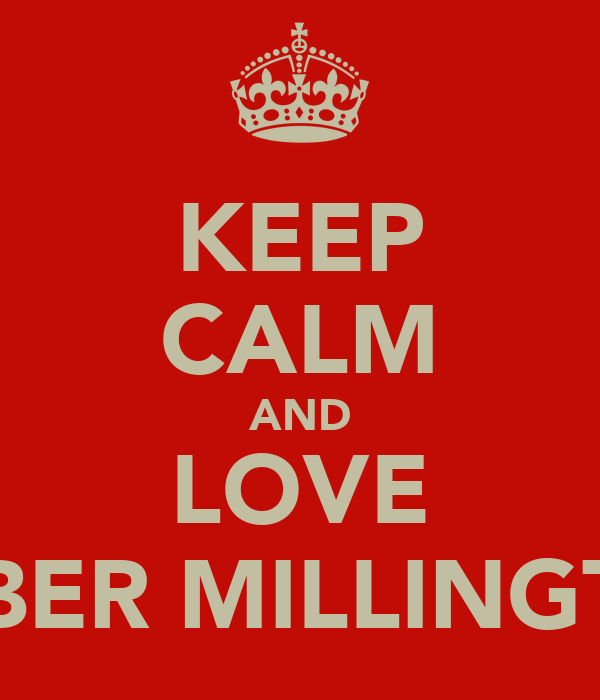 KEEP CALM AND LOVE AMBER MILLINGTON