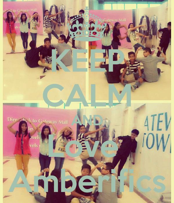 KEEP CALM AND Love  Amberifics