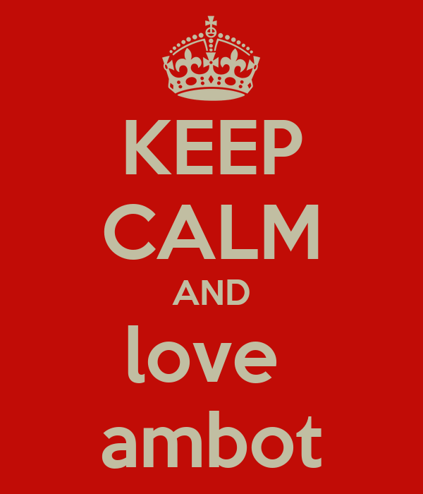 KEEP CALM AND love  ambot
