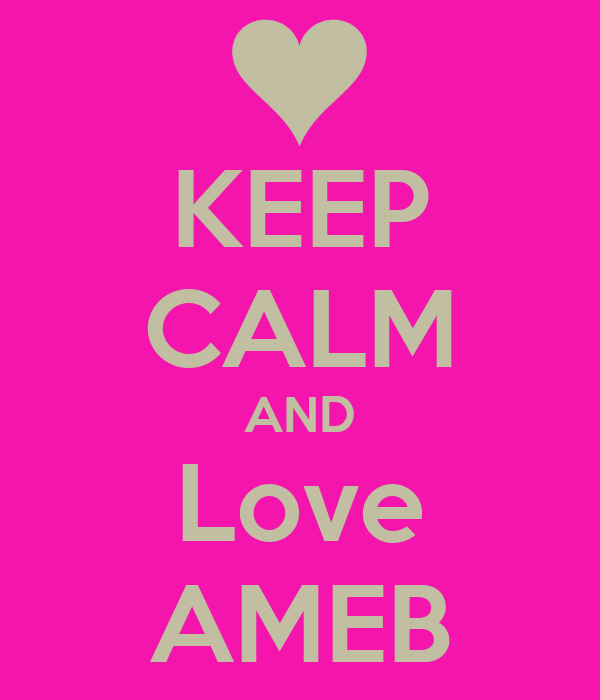 KEEP CALM AND Love AMEB