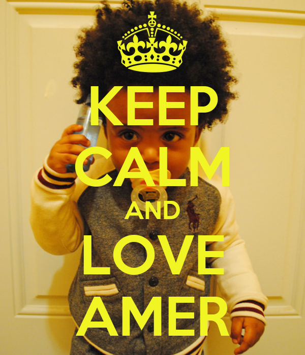 KEEP CALM AND LOVE AMER