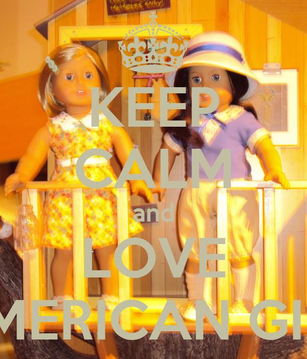 KEEP CALM and LOVE AMERICAN GIRL