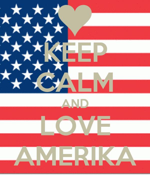 KEEP CALM AND LOVE AMERIKA