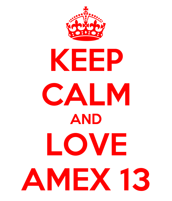 KEEP CALM AND LOVE AMEX 13