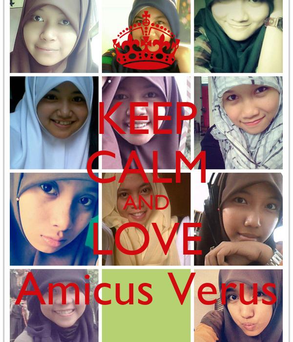 KEEP CALM AND LOVE Amicus Verus