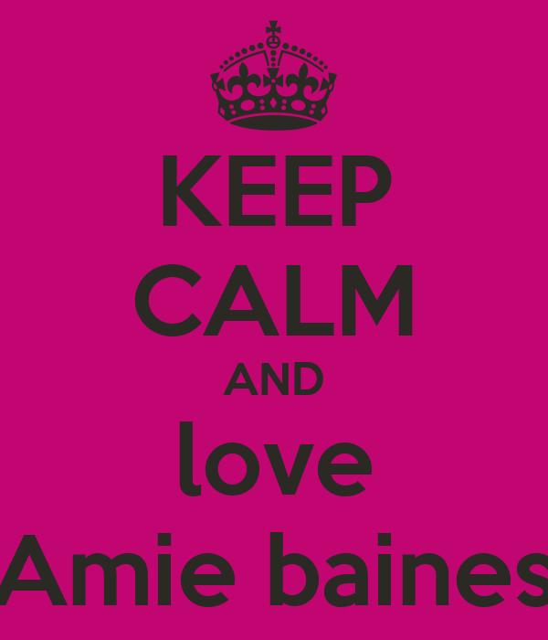 KEEP CALM AND love Amie baines
