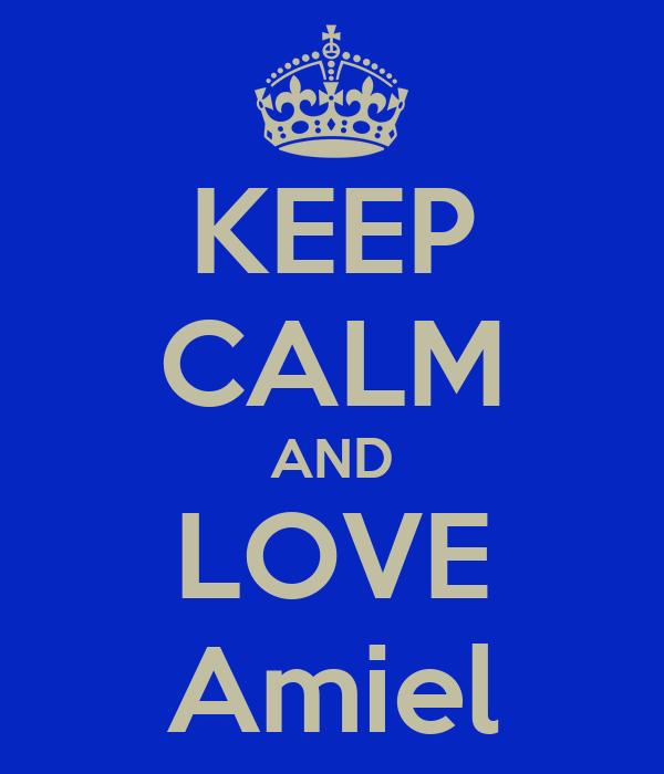 KEEP CALM AND LOVE Amiel