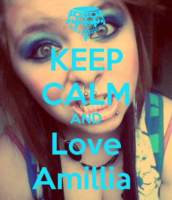 KEEP CALM AND Love Amillia