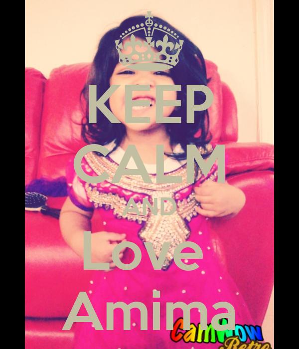 KEEP CALM AND Love  Amima