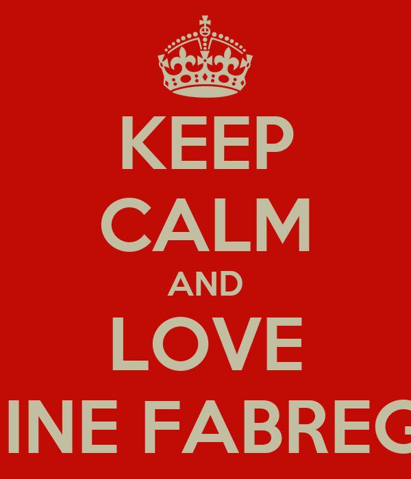 KEEP CALM AND LOVE AMINE FABREGAS