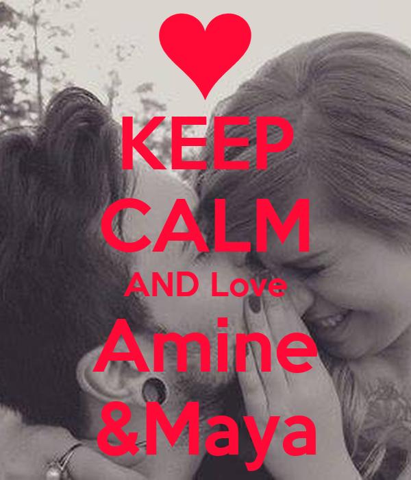 KEEP CALM AND Love Amine &Maya