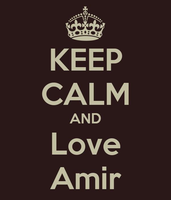 KEEP CALM AND Love Amir
