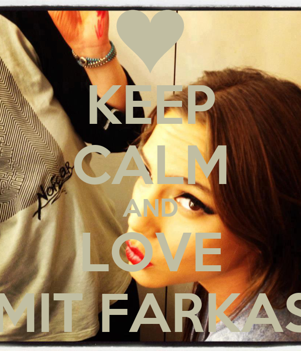 KEEP CALM AND LOVE AMIT FARKASH