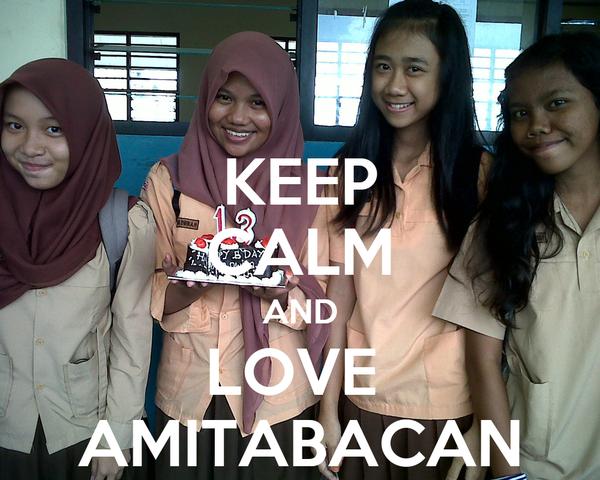 KEEP CALM AND LOVE  AMITABACAN