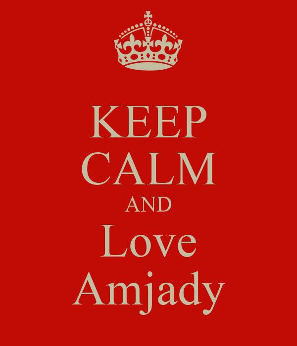 KEEP CALM AND Love Amjady