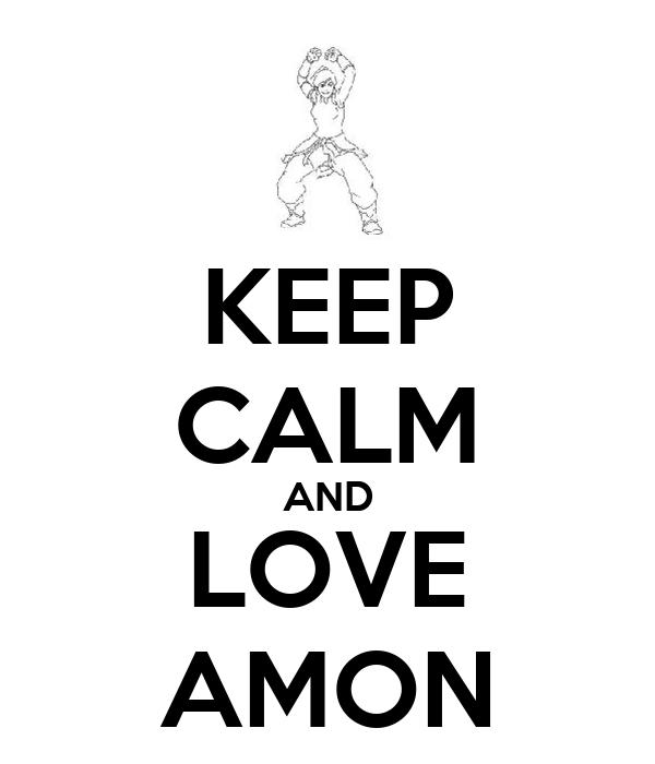 KEEP CALM AND LOVE AMON