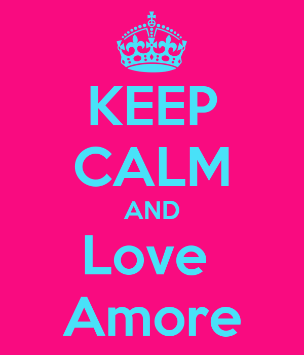KEEP CALM AND Love  Amore