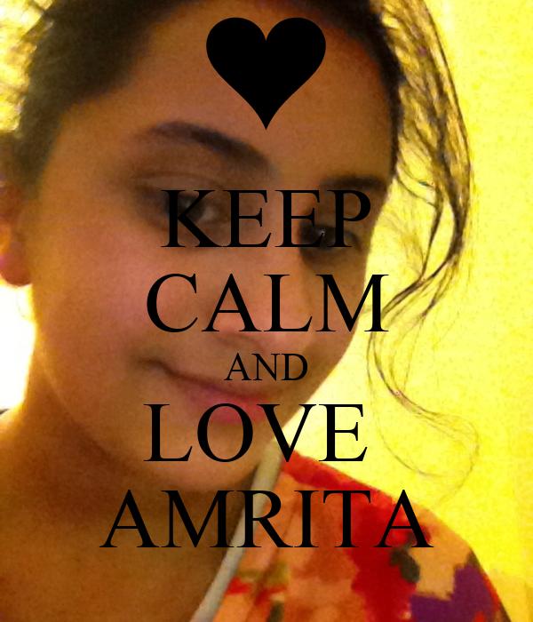 KEEP CALM AND LOVE  AMRITA