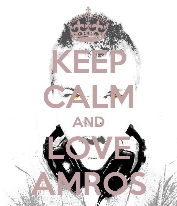 KEEP CALM AND LOVE AMROS